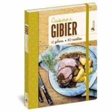 CUISINE DU GIBIER - 12 GIBIERS, 80 RECETTES