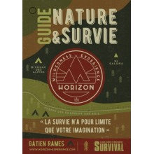 GUIDE NATURE ET SURVIE - LA SURVIE N'A QUE POUR LIMITE VOTRE IMAGINATION
