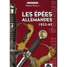 LES EPEES ALLEMANDES 1933 - 1945
