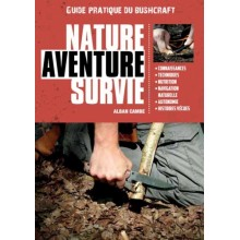 LE GUIDE PRATIQUE DU BUSHCRAFT NATURE AVENTURE SURVIE