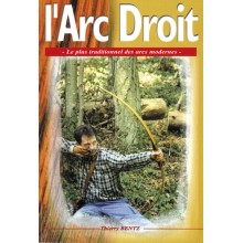 L'ARC DROIT, LE PLUS TRADITIONNEL DES ARCS MODERNES