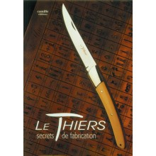 LE THIERS, SECRETS DE FABRICATION
