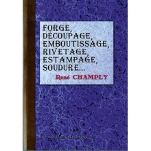 FORGE, DECOUPAGE, EMBOUTISSAGE, RIVETAGE, ESTAMPAGE-